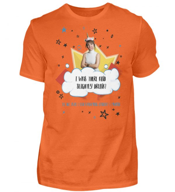 I was there and slightly drunk - Herren Shirt-1692